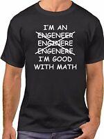 I'm An Engineer I'm Good With Math T Shirt Engineering Joke Tee Funny T-Shirt