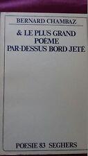 Le PLUS GRAND POEME PAR dessus bord ENVOI AUTOGR.de B. Chambaz à un dir.litt1983