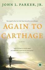 Again to Carthage: A Novel by Parker Jr., John L., Good Book
