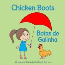 Chicken Boots: Botas de Galinha: Babl Children's Books in Portuguese and English by Sarah Barrera (Paperback / softback, 2015)