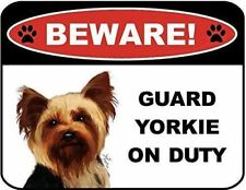 Beware Guard Yorkie on Duty (v1) 9 inch x 11.5 inch Laminated Dog Sign