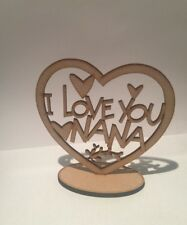 Wooden Heart Freestanding I Love You Nana Mdf Keepsake, Gift Present 3mm Thick