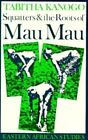 Squatters and the Roots of Mau Mau, 1905-1963 by Tabitha Kanogo (1987,...