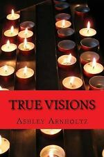 Ella O'Reilly: True Visions by Ashley Arnholtz (2014, Paperback)