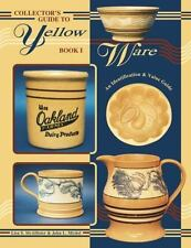 Collector's Guide to Yellow Ware Bk. 1 by John Michel and Lisa McAllister