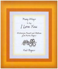 Many Ways to Say I Love You : Wisdom for Parents and Children from...  (NoDust)