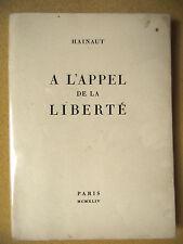 HAINAUT GEORGE ADAM À L'APPEL DE LA LIBERTÉ ÉD. DE MINUIT 1945 RÉSISTANCE EX.NUM