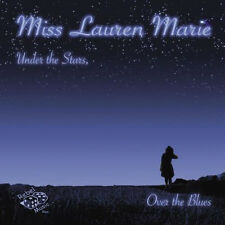 MISS LAUREN MARIE Under The Stars Over The Blues CD Rockabilly Western Swing NEW