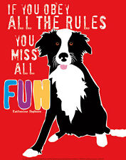 DOG ART PRINT - Obey Rules You Miss All The Fun by Ginger Oliphant Poster 11x14