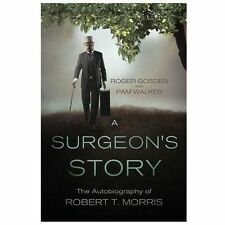 A Surgeon's Story: The Autobiography of Robert T. Morris (Paperback or Softback)