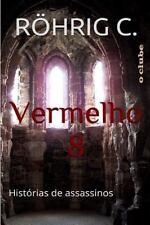 Vermelho 8 : Histórias de Assassinos (o Clube) by C. Röhrig (2014, Paperback)