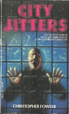 CITY JITTERS Christopher Fowler - HORROR - 10 TALES OF TERROR FROM MODERN LIFE