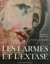 Les larmes et l'extase Figures de l'art sacré en Bretagne CommNeuf Ouest France