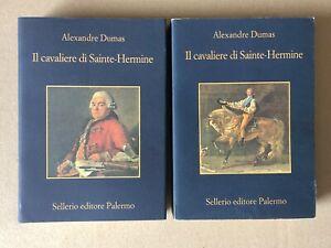 Alexandre Dumas - Il cavaliere di Sainte-Hermine - 2 volumi Sellerio 2007