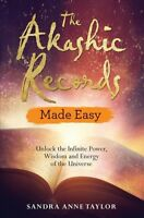 Akashic Records Made Easy : Unlock the Infinite Power, Wisdom and Energy of t...