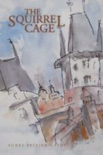 The Squirrel Cage by Agnes Pellier-Galdi (2013, Paperback)