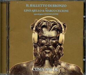 IL BALLETTO DI BRONZO di LINO AJELLO & MARCO CECIONI - CUMA 2016 - CD NUOVO