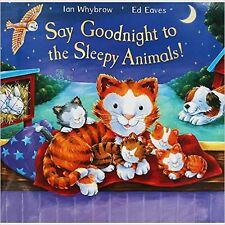 Say Goodnight to The Sleepy Animals Paperback Very Good 0230749909