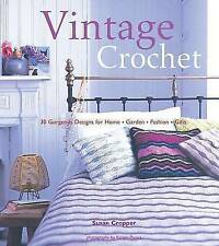 Vintage Crochet: 30 Gorgeous Designs for Home, Garden, Fashion, Gifts by Susan C