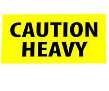 Caution Heavy Stickers 2x4