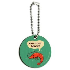Krill Out Man Chill Shrimp Funny Humor Wood Wooden Round Keychain Key Chain Ring