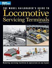 KALMBACH BOOK THE MODEL RAILROADER'S GUIDE TO LOCOMOTIVE SERVICING TERMINALS