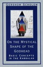 On the Mystical Shape of the Godhead: Basic Concepts in the Kabbalah (Mysticism