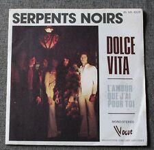 Serpents Noirs, dolce vita / l'amour que j'ai pour toi, SP - 45 tours