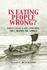 Is Eating People Wrong? by Allan C. Hutchinson (author)