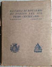 LA CASSA DI RISPARMIO DI TORINO NEL SUO PRIMO CENTENARIO (1827-1927).