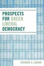 Prospects for Green Liberal Democracy: By Jagers, Sverker C.