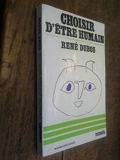 Choisir d'être humain / René Dubos