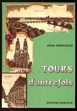 JEAN CHEDAILLE, TOURS D'AUTREFOIS (EN CARTES POSTALES ANCIENNES)