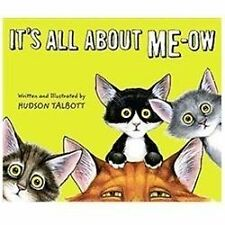 It's All about Me-Ow by Hudson Talbott (2012, Hardcover)