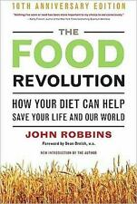 The Food Revolution: How Your Diet Can Help Save Your Life and Our World (Paperb