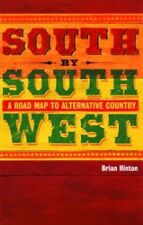 Very Good, South By Southwest: A Roadmap To Alternative Country, Brian Hinton, B