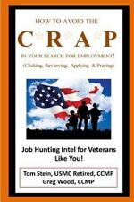 The Hire Tactics Ser.: How to Avoid the CRAP in Your Search for Employment:...