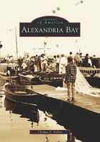 Alexandria Bay [Images of America] [NY] [Arcadia Publishing]