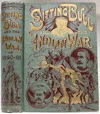1891 1stED LIFE OF SITTING BULL INDIAN WARS MASSACRES BUFFALO BILL CUSTER FINE