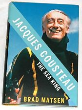 Jacques Cousteau: The Sea King by Brad Matsen