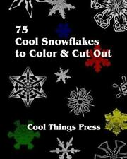 75 Cool Snowflakes To Color & Cut Out: Folding, Coloring And Cutting For Kids...