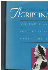 Agrippina : Sex, Power, and Politics in the Early Empire by Anthony Barrett HCDJ