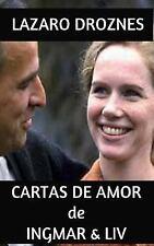 Cartas de Amor de Ingmar and Liv : La Hermosa Historia Entre Liv Ullman e...