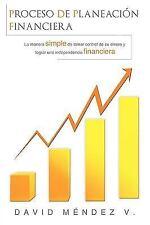 Proceso de Planeacion Financiera: La manera simple de tomar control de su dinero