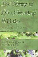 Poetry of John Greenleaf Whittier : A Readers' Edition, Paperback by Whittier...