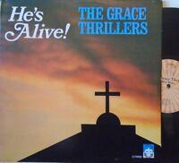 GRACE THRILLERS - Hes Alive - VINYL LP JA PRESS