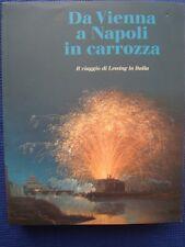 DA VIENNA A NAPOLI IN CARROZZA-IL VIAGGIO DI LESSING IN ITALIA-ELECTA ED. 1991