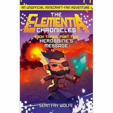 The Elementia Chronicles 03 Part 2. Herobrine's Message-ExLibrary