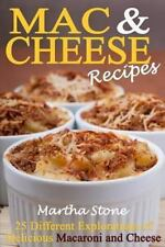 Mac and Cheese Recipes : 25 Different Explorations of Delicious Macaroni and...