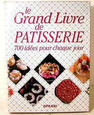 """livre cuisine """" le grand livre de patisserie """" ed Opeasi 700 recettes 316 pages"""